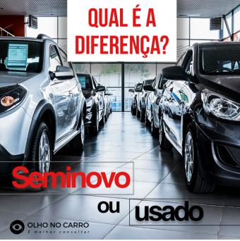Qual é a diferença? Seminovo ou Usado?