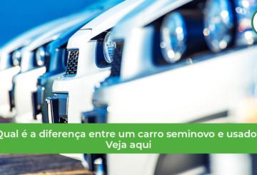carros usados e seminovos, qual a diferença?