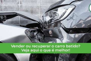 vender ou recuperar o carro sinistrado?