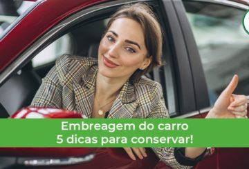 como manter a embreagem do carro nova