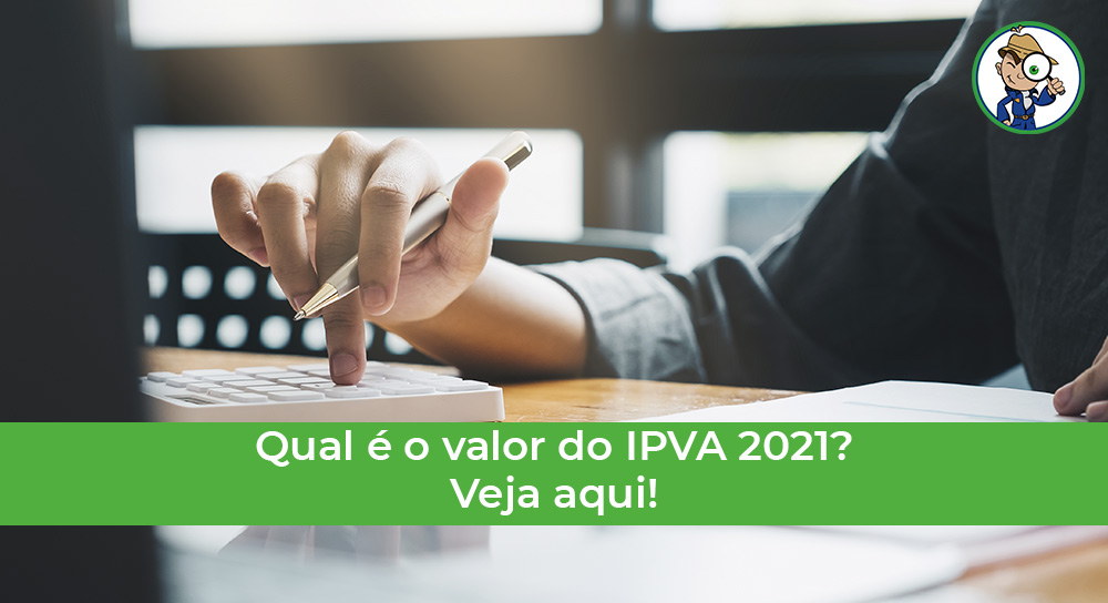 Saiba como calcular o valos do IPVA 2021
