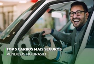 Top 5 carros mais seguros vendidos no Brasil!