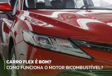 Carro Flex é bom? Como funciona o motor bicombustível?
