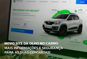 Novo site da Olho no Carro: mais informações e segurança para as suas consultas!