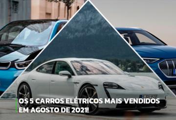 Os 5 carros elétricos mais vendidos em agosto de 2021!