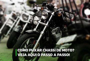 Como puxar chassi de moto? Veja aqui o passo a passo!